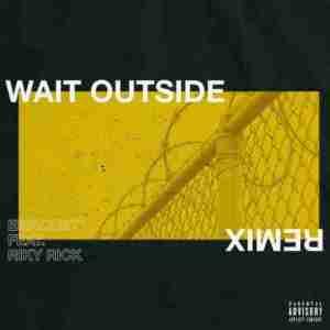 Espiquet - Wait Outside (Remix) Ft. Riky Rick